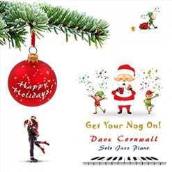 Cover image of the album Get Your Nog On! by Dave Cornwall