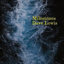 Cover image of the album Milestones by Dave Lewis