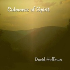 Cover image of the album Calmness of Spirit by David Hoffman