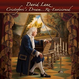 Cover image of the album Cristofori's Dream...Re-Envisioned by David Lanz