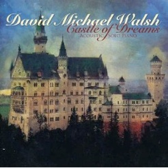 Cover image of the album Castle of Dreams by David Michael Walsh