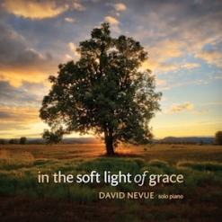 Cover image of the album In The Soft Light Of Grace by David Nevue