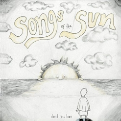 Cover image of the album Songs of the Sun by David Ross Lawn