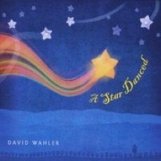 Cover image of the album A Star Danced by David Wahler