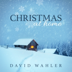 Cover image of the album Christmas At Home by David Wahler