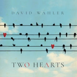 Cover image of the album Two Hearts (single) by David Wahler