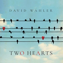 Cover image of the album Two Hearts by David Wahler