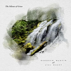 Cover image of the album The Silence of Grace by Deborah Martin
