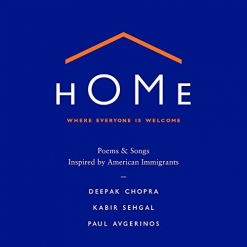 Cover image of the album Home: Where Everyone Is Welcome by Deepak Chopra, Kabir Sehgal, and Paul Avgerinos