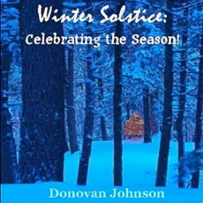 Cover image of the album Winter Solstice: Celebrating the Season! by Donovan Johnson