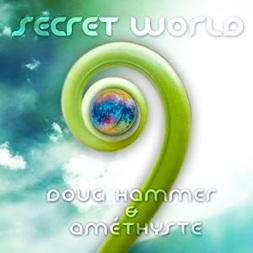 Cover image of the album Secret World by Doug Hammer and Amethyste