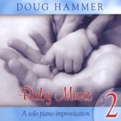 Cover image of the album Baby Music 2 by Doug Hammer