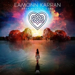 Cover image of the album Deep Heart's Core by Eamonn Karran