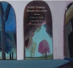 Cover image of the album Live at the Library of Congress by Eddie Daniels and Roger Kellaway