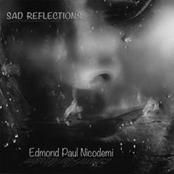 Cover image of the album Sad Reflections single by Edmond Paul Nicodemi