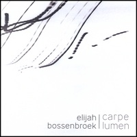 Cover image of the album Carpe Lumen by Elijah Bossenbroek