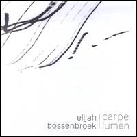 Cover image of the album Carpe Lumen by Elijah Bossenbroek