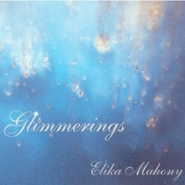 Cover image of the album Glimmerings by Elika Mahony