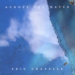 Cover image of the album Across the Water by Eric Chapelle