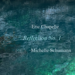 Cover image of the album Reflection No. 1 (single) by Eric Chapelle with Michelle Schumann