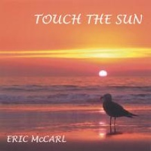 Cover image of the album Touch the Sun by Eric McCarl