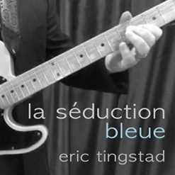 Cover image of the album La Séduction Bleue (single) by Eric Tingstad