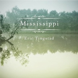 Cover image of the album Mississippi by Eric Tingstad