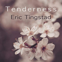 Cover image of the album Tenderness (single) by Eric Tingstad