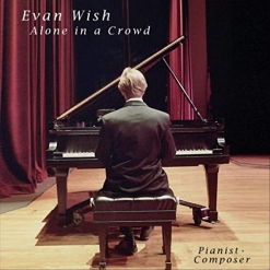 Cover image of the album Alone In a Crowd by Evan Wish