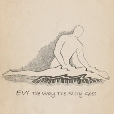 Cover image of the album The Way The Story Goes by EVI