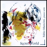 Cover image of the album Secret World by Fabio Mancini