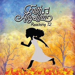 Cover image of the album Reaching 12 by Faith Angelina