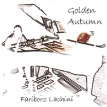 Cover image of the album Golden Autumn 3 by Fariborz Lachini