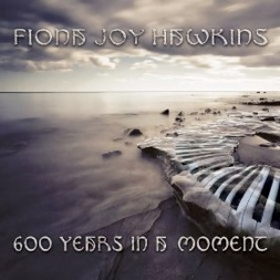 Cover image of the album 600 Years in a Moment by Fiona Joy