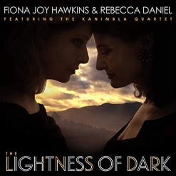 Cover image of the album The Lightness of Dark by Fiona Joy Hawkins and Rebecca Daniel
