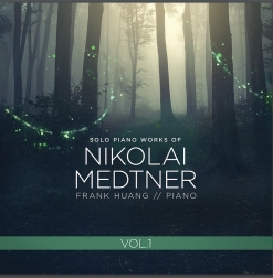 Cover image of the album Solo Piano Works of Nikolai Medtner, Vol. 1 by Frank Huang