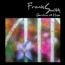 Cover image of the album Gardens of Hope by Frank Smith