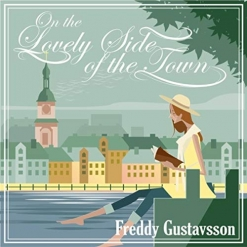 Cover image of the album On the Lovely Side of the Town by Freddy Gustavsson