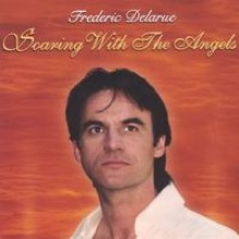 Cover image of the album Soaring With the Angels by Frederic Delarue
