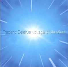 Cover image of the album Voyage of the Soul by Frederic Delarue