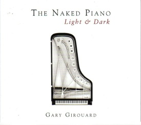 Cover image of the album The Naked Piano: Light & Dark by Gary Girouard
