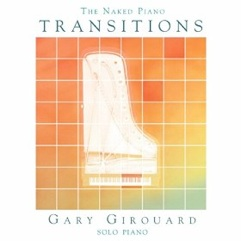 Cover image of the album The Naked Piano: Transitions by Gary Girouard