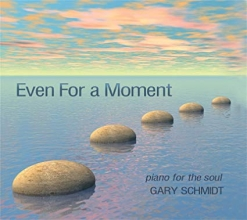Cover image of the album Even For a Moment by Gary Schmidt