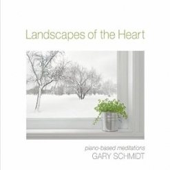 Cover image of the album Landscapes of the Heart by Gary Schmidt