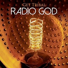 Cover image of the album Radio God by Get Tribal