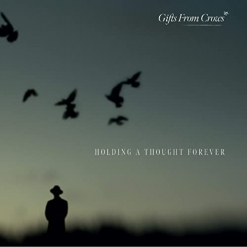 Cover image of the album Holding a Thought Forever by Gifts From Crows