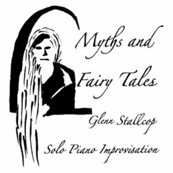 Cover image of the album Myths and Fairy Tales by Glenn Stallcop