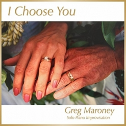 Cover image of the album I Choose You (single) by Greg Maroney