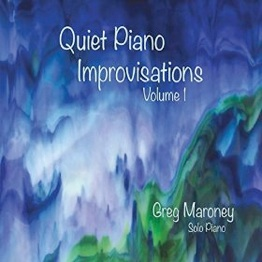 Cover image of the album Quiet Piano Improvisations, Volume 1 by Greg Maroney