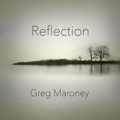 Cover image of the album Reflection (single) by Greg Maroney
